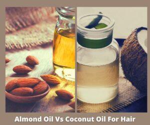 Almond-Oil-Vs-Coconut-Oil-For-Hair
