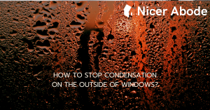 how-to-stop-condensation-on-outside-of-windows