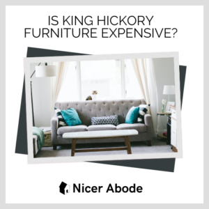 IS-KING-HICKORY-FURNITURE-EXPENSIVE
